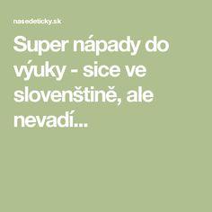 Super nápady do výuky - sice ve slovenštině, ale nevadí...