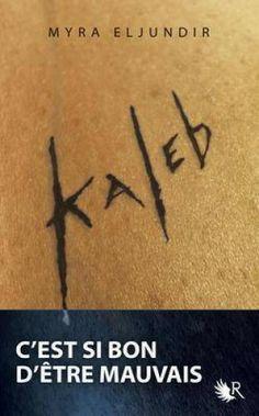 Coup de coeur - lecteurs - KALEB T.1 - ELJUNDIR MYRA - 17.10€ (-5%) sur sauramps.com