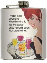 """""""I Make Bad Decisions When I'm Drunk"""" Flask by Liquid Courage"""