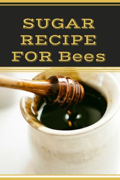 A Better Sugar Syrup Recipe for Feeding Bees. #BeeWeek