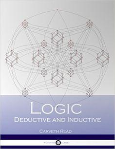 Logic Deductive and Inductive: Carveth Read: 9781537564838: Amazon.com: Books