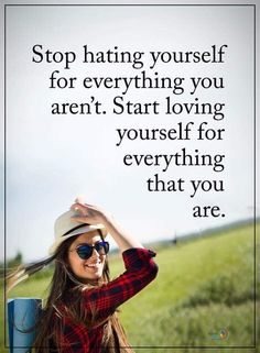 Quotes Stop hating yourself for everything you aren't. Start loving yourself for everything that you are. Pretty Quotes, Girly Quotes, Cute Quotes, Positive Quotes, Motivational Quotes, Inspirational Quotes, Brene Brown Quotes, Poems About Life, You Deserve Better