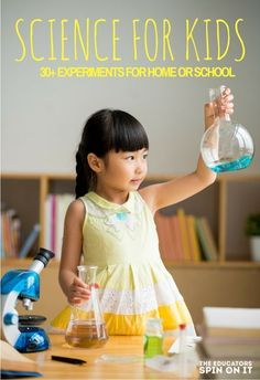30+ Science Activities for Kids for Home or School. Finding simple ways to…
