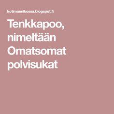 Tenkkapoo, nimeltään Omatsomat polvisukat