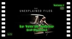 "S01E07+Le+Yéti+de+Sibérie+-+The+unexplained+files+en+HD+(from+<a+href=""http://ufomotion.xyz/Documentaires-OVNI/picture.php?/1902/category/139"">Documentaires+OVNI+en+français+/+Paranormal+/+UFO+documentary</a>)"
