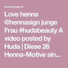 Love henna @hennasign junge Frau #hudabeauty A video posted by Huda | Diese 26 Henna-Motive sind die perfekte Alternative zu permanenten Tattoos | POPSUGAR Deutschland Photo 2