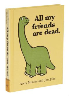How sad. funny pictures with books | all my friends are dead, book, dinos, dinosaur, ... - inspiring ...
