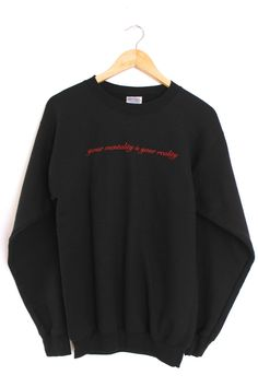 About Your Mentality is Your Reality Black Graphic Crewneck Sweatshirt DAPThis sweatshirt is Made To Order, we print the sweatshirt one by one so we can control the quality. Cute Lazy Outfits, Cool Outfits, Fashion Outfits, Aesthetic Shirts, Aesthetic Clothes, Sweater Hoodie, Crew Neck Sweatshirt, Comfy Hoodies, Sweatshirts
