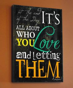 Another great find on #zulily! 'Who You Love' Wall Art #zulilyfinds