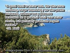 A good deed is never lost.