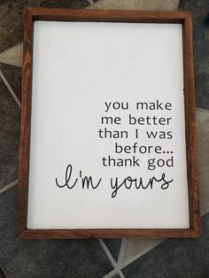 Thank God I'm Yours, I'm Yours Sign, Song Lyric Sign, Wedding Gift, Shower Gift by IzzyRoseDesigns on Etsy Country Love Songs Quotes, Country Love Song Lyrics, Love Song Quotes, Fake Smile Quotes, Song Lyric Quotes, Words Quotes, Wisdom Quotes, Quotes Quotes, Motivational Quotes
