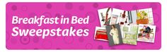 """""""Breakfast in Bed Sweepstakes"""" Enter Now! Win a prize each day this week!"""