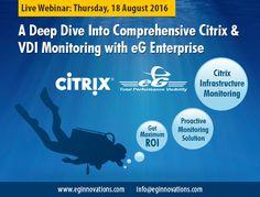 Live Webinar: A Deep Dive Into Comprehensive Citrix & VDI Monitoring with eG Enterprise.