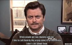 More life lessons from the great #RonSwanson