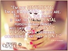 I'm as romantic as you are - Romantic Quote
