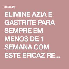 ELIMINE AZIA E GASTRITE PARA SEMPRE EM MENOS DE 1 SEMANA COM ESTE EFICAZ REMÉDIO CASEIRO!
