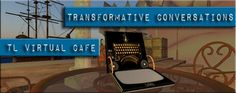 The TL Virtual Cafe is committed to creating conversations about teacher-librarians, educational technology, and collaborative connections to facilitate meaningful and lifelong learning skills.