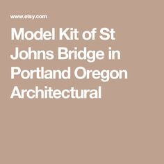 Model Kit of St Johns Bridge in Portland Oregon Architectural