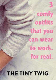 3 Comfy Outfits You Can Pull Off at Work