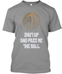 shut up and pass me the ball | Teespring