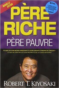 Amazon.fr - Père riche, père pauvre (Nouvelle édition) - Robert t Kiyosaki - Livres