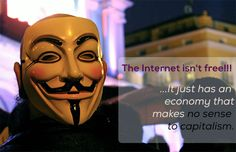 The Internet isn't free. It just has an economy that makes no sense to capitalism.