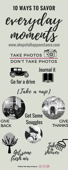 10 ways to savor life - even when its mundane. go for a drive / journaling / guided journal / take photos / don't / give back / get some snuggles / parenting / new mom / self care / savor life / be thankful / thankfulness / mom self care /