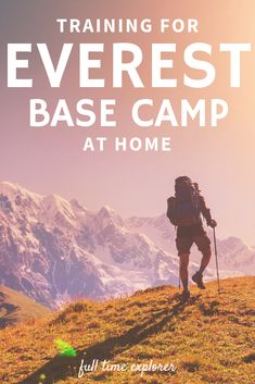 Training for Everest Base Camp at Home Full Time Explorer Nepal Travel Advice, Travel Guides, Travel Tips, Travel Packing, Places To Travel, Travel Destinations, Everest Base Camp Trek, Hiking Tips, Running Tips
