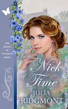 Julia Ridgmont has another great romance ready for you to read. Life is always about - just in the nick of time. Wyoming, Romance, Books, Life, Romance Film, Romances, Libros, Book, Book Illustrations
