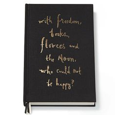with freedom, books, flowers and the moon, who could not be happy? we couldn't agree more with the script on this beautiful journal from kate spade new york®. f