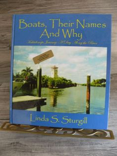 Boats, Their Names And Why Signed Copy Linda Sturgill H/C Journey Along River $42.99