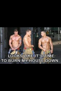 Why can't firefighters be this hot in real life??? Lol