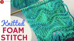 Knitted Foam Stitch - Sea Foam Knit Stitch - Drop Stitch Knitting