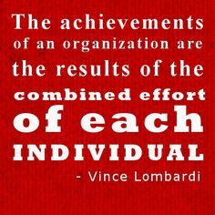 Achievements are the results of combined effort inspirational team quotes
