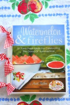 Aunt Ruthie's E-book, Watermelon & Fireflies, is a sun-drenched, farm fresh, sweet-as-corn-on-the-cob adventure to the good ol' summertime!  Although there are recipes it's way more than a cookbook! Each page is decorated in full color with vintage images, photos, charming quotes and of course 51 farm fresh ideas including family fun tips, recipes, decorating ideas, encouragement for homemakers and so much more!