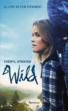 """Back to the roots"" féminin : ""Wild"" de Cheryl Strayed"
