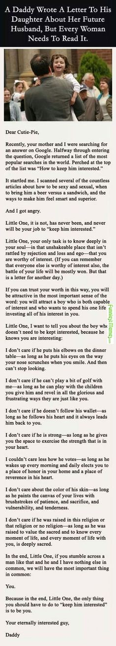 """Faith In Humanity Restored: Dad's letter to his daughter about keeping her future husband """"interested."""" I agree, except for the religion one – I think it's important to have the same religion as you raise a family. Great Quotes, Quotes To Live By, Me Quotes, Inspirational Quotes, Funny Quotes, Baby Quotes, Awesome Love Quotes, Super Quotes, Smart Quotes"""