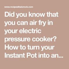 Did you know that you can air fry in your electric pressure cooker? How to turn your Instant Pot into an Air Fryer with the Mealthy CrispLid. Air Fryer Recipes Keto, Air Fryer Fried Chicken, Iron Chef, Electric Pressure Cooker, Air Frying, Cooking Time, Instant Pot, Crock, Knowing You