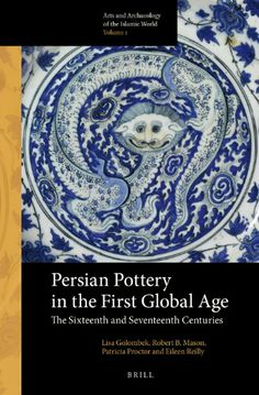 Persian pottery in the first global age : the sixteenth and seventeenth centuries by Lisa Golombek (project director and editor), Robert B. Mason, Patricia Proctor, and Eileen Reilly, NK4147 .P48 2014