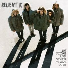 RELIENT K / Five Score & Seven Years Ago
