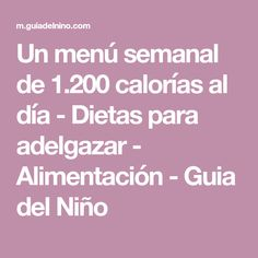 Un menú semanal de 1.200 calorías al día - Dietas para adelgazar - Alimentación - Guia del Niño