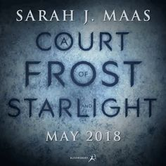 ACOFAS !! Bloomsbury has announced the title for the next book in the ACOTAR series!! ----- A Court of Frost and Starlight! Come quicker, May.