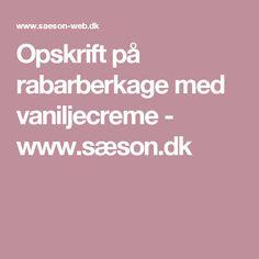 Opskrift på rabarberkage med vaniljecreme - www.sæson.dk