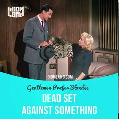 """Dead set against something"" means ""to be completely against something"".  Usage in a movie (""Gentlemen Prefer Blondes""): - Dear, a lot depends on how you conduct yourself on this trip. As you know, dad is dead set against our marriage. And well… Even the slightest hint of any scandal… even the slightest! I don't know what I can do about it.  #idiom #idioms #slang #saying #sayings #phrase #phrases #expression #expressions #english #englishlanguage #learnenglish #studyenglish #language…"
