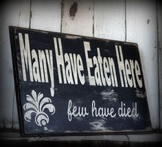 Great sign for the kitchen