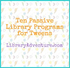Library Programs for Tweens Ten Passive Library Programs for Tweens <-- Good activity ideas for at home, too.Ten Passive Library Programs for Tweens <-- Good activity ideas for at home, too. Library Games, Library Work, Teen Library, Library Events, Library Skills, Library Science, Library Activities, Activities For Teens, Library Lessons