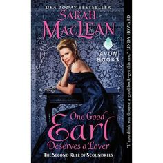 One Good Earl Deserves a Lover: The Second Rule of Scoundrels (The First Rule of Scoundrels): Sarah MacLean: 9780062068538: Amazon.com: Books