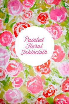 Painted Floral Tablecloth DIY-I think I want to stencil a tablecover (or bedspread) to use in the orange room. Same stencil as on the wall? Same colors, definitely.
