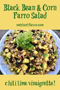 Farro combines with black beans, corn and avocado for bursts of textures and color in an easy side dish recipe, Chili Lime Black Bean Farro Salad.