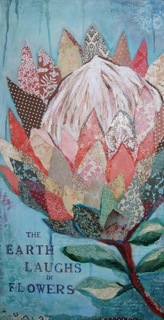 The Earth Laughs in Flowers - Ralph Waldo Emerson Hawaiian Art, Art Journal Inspiration, Art Painting, Flower Art, Floral Art, Art Projects, Protea Art, Collage Art, Canvas Art